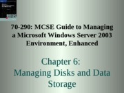 Chp06 - Managing Disks and Data Storage