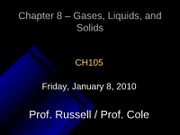 Chapter 8  Lecture 2- Gases, Liquids and Solids