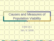Causes and Measures of Population Viability 2008