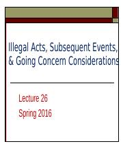 Lecture 26 for BB Illegal acts, subseq events and going concern.ppt