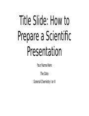 How to Prepare a Scientific Powerpoint Presentation GC I and II
