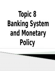 Topic 8 - Banking System and Monetary Policy