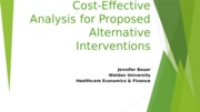 Cost-Effective Analysis for Proposed Alternative Interventions