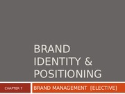 4 - Brand Identity & Positioning COPY Part 1B