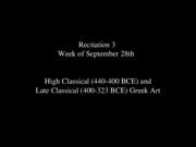 3 Recitation - High and Late Classical