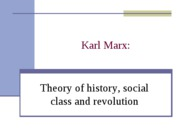 Marx.  Theory of history and the development of class society