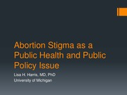 Lecture 17 Abortion Stigma as a Public Health and Public Policy Issue