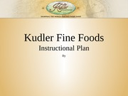 kudler fine foods design Kudler fine foods website in 1998, kathy kudler had a vision to create a one - stop shopping experience for fans of gourmet cooking kudler fine foods.