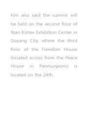 Kim also said the summit will be held on the second floor of Ilsan Kintex Exhibition Center in Goyan