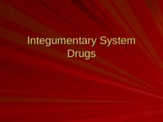 Integementary System Drugs(1).ppt