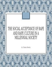 The Social Acceptance of Rape and Rape Culture in a Millenial Society.pptx