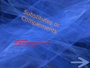 Substitutes or Complements