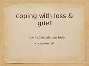 Ch 10: coping with loss and grief -how individuals can help