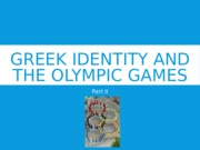 GREEK+IDENTITY+AND+THE+OLYMPIC+GAMES+II.pptx