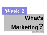 - Week 2 Whats Marketing