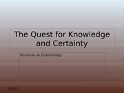 The Quest for Knowledge and Certainty