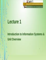 Lecture 1 Introduction to IS and Unit Overview.pptx