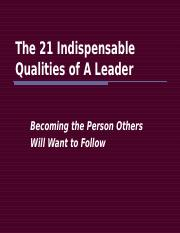 The 21 Indispensable Qualities of A Leader by shm.ppt