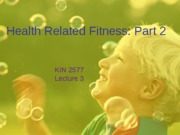 Lecture 3-Health Related Fitness 2