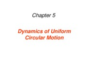 Ch 05 Dynamics of Uniform Circular Motion