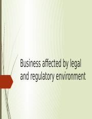 Business Affected by Legal and Regulatory Environment (By Usama).pptx
