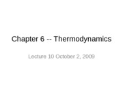 Lecture 10 (10am) Chapter 6 (Thermodynamics) October 2 2009
