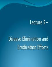 Lecture 5 - Disease Elimination and Eradication Efforts; Ethics in Epidemiology.pdf