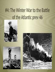 #4--The Winter War to the Battle of the Atlantic.pptx