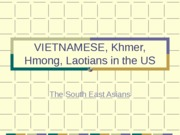 VIETNAMESE KHMER HMONG LAOTIANS IN THE US