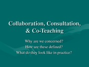 Collaboration, Consulation, CoTeaching Defined