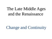 20 - The Late Middle Ages and the Renaissance Change and Con