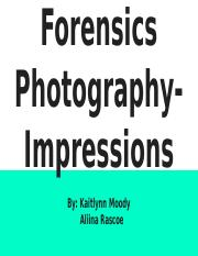 Forensics photography- Impressions
