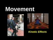 Week 6 - 1  Movement - Kinetic effects & Camera and the body - Saunders Fall 13 (1)
