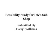 Feasibility Study for DK's Sub Shop