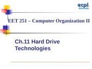 EET251 Lecture 1-Ch.11 Hard Drive Technology (1)