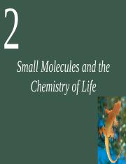 Lecture 2-1_Life10e Ch02 Lecture-Small Molecules and the Chemistry of Life.pptx