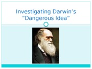 Lecture 0  Intro to Investigating Darwin's Dangerous Idea.pptx