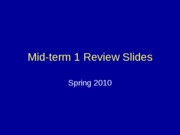 Mid-term 1 Review Slides 010