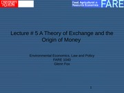 Lecture # 5  A Theory of Exchange and the Origins of Money
