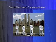 Liberalism and Constructivism final power point spring 2009