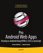 Pro_Android_Web_Apps__Develop_for_Android_using_HTML5__CSS3__amp__JavaScript