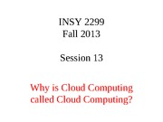 INSY 2299.FALL 2013.SESSION 13 posted