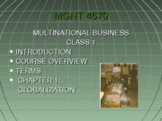 MGNT 4670 Ch 1 GLOBALIZATION 2013