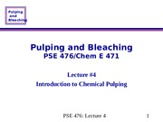 pse 476-4 Introduction to Chemical Pulping