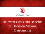 Relevant Costs and Benefits for Decision Making - Outsourcing