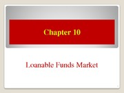 Chapter+10+_Loanable+Funds+Market_
