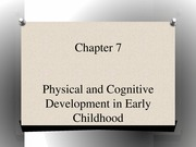 PSYC 320 Day+11_Chapter+7+Early+Childhood+2