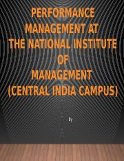 CM FINAL DRAFT PROFORMANCE MANAGEMENT AT THE NATIONAL INSTITUTE OF MANAGEMENT CENTRAL INDIA.pptx