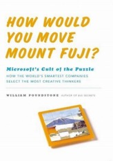 How Would You Move Mount Fuji - William Poundstone