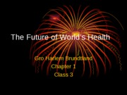 3-Text book reading Ch 1, The Future of World's Health